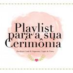 {Dicas Úteis} Playlist para Cerimônia de Casamento