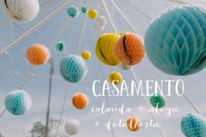 Casamento Colorido + Alegre + Detalhista – Carol & Juan