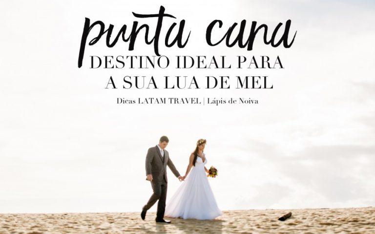 LATAM Travel – Punta Cana, o destino ideal para sua lua de mel