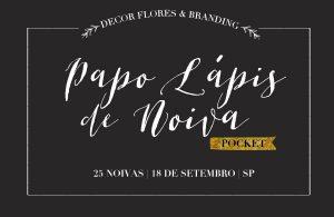 Inscrições Abertas para o Papo Lápis de Noiva (Pocket) – Decor, Flores & Branding