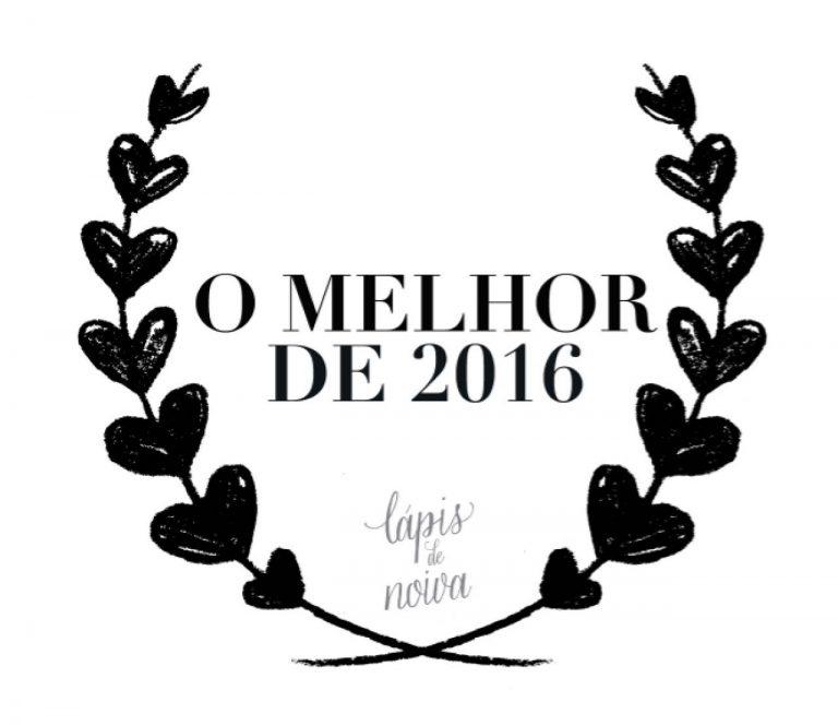 O Melhor de 2016 – Casamentos + Histórias + Vídeos + Editoriais
