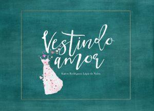 Concurso Vestindo Amor – Vestido de Noiva dos Sonhos