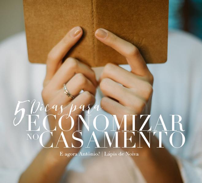 5 Dicas para economizar no seu casamento