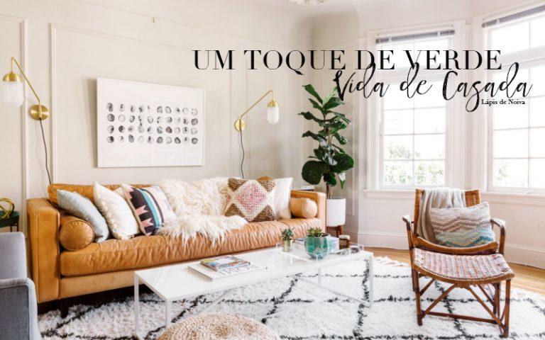 {Vida de Casada} Um toque de verde em casa