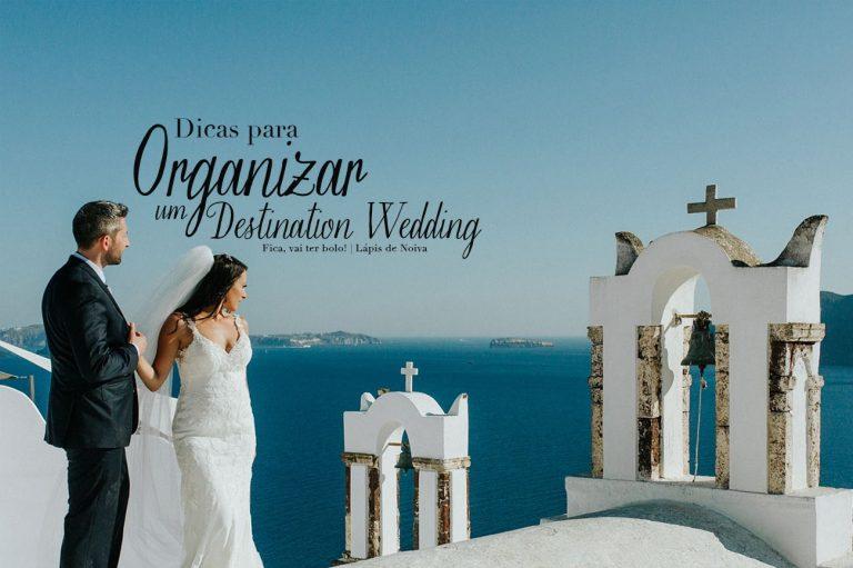 Todas as Dicas para Organizar um Destination Wedding