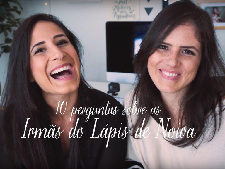 {Canal do Lápis} 10 Perguntas para as Irmãs do Lápis de Noiva