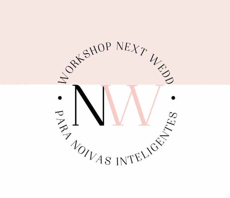 NEXT WEDD – Workshop Para Noivas Inteligentes [Inscrições Abertas]