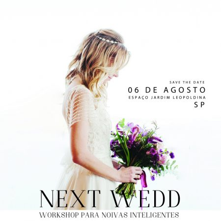 Saiba tudo o que vai rolar no Workshop Next Wedd: curso completo para quem vai casar