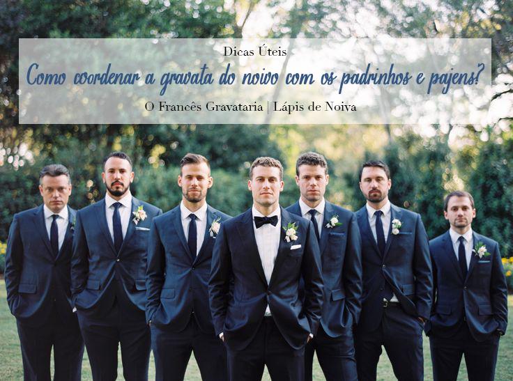 {Dicas Úteis} Como coordenar a gravata do Noivo com os Padrinhos, Pais e Pajem?