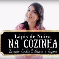 Lápis de Noiva na Cozinha – Receita de Cookie Vegano e Saudável