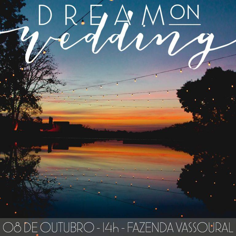 {Para Noivas e Noivos} Dream On Wedding – Amor em Todos os Sentidos!