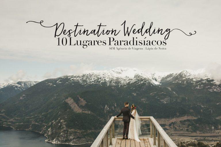 10 Lugares Paradisíacos para um Destination Wedding dos Sonhos