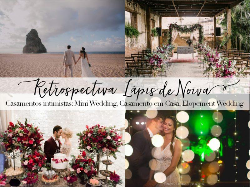 {Retrospectiva 2017} Casamentos intimistas: Mini Wedding, Casamento em Casa, Elopement Wedding