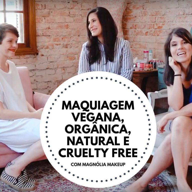 Tudo sobre Maquiagem Vegana, Natural, Orgânica e Cruelty-Free