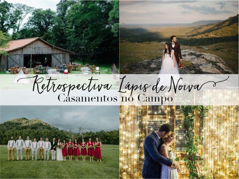 {Retrospectiva 2017} Casamentos no Campo mais lindos e inspiradores!