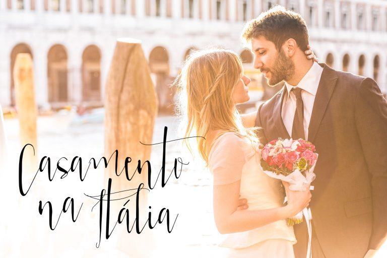 Casamento na Itália: como realizar um destination wedding em um dos países mais românticos do mundo