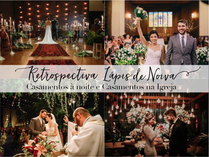 {Retrospectiva 2017} Casamentos à noite e Casamentos na Igreja