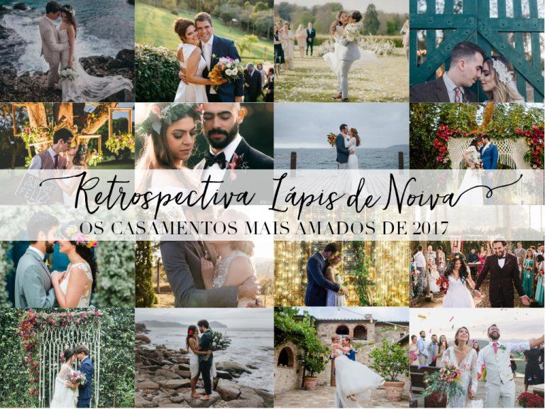 Os casamentos mais amados de 2017 l Retrospectiva Lápis de Noiva