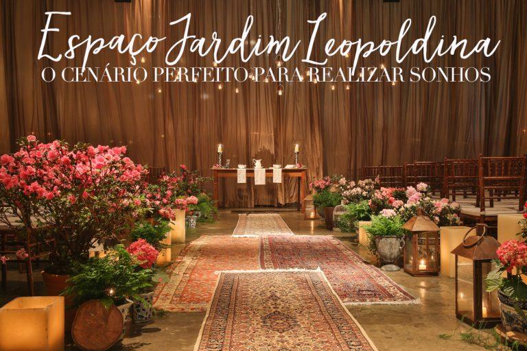 Espaço Jardim Leopoldina: o cenário perfeito para realizar sonhos!