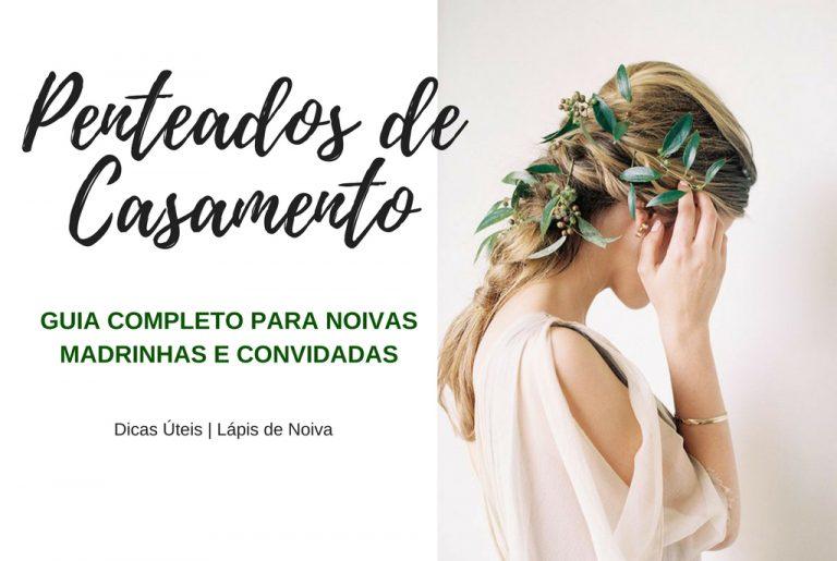 Penteado de Casamento: Guia completo para noivas, madrinhas e convidadas!