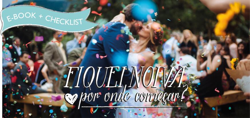 """Baixe gratuitamente nosso e-book """"Fiquei noiva, por onde começar"""" e comece com tudo seu planejamento!"""