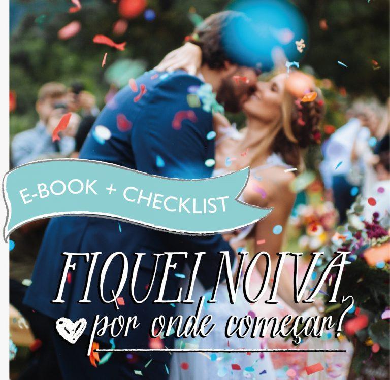 """E-book + Checklist para Download Grátis – """"Fiquei Noiva! Por onde começar?"""""""