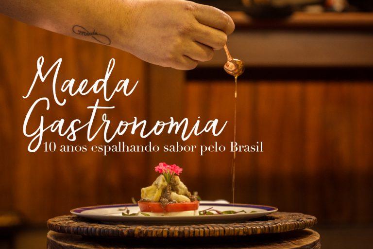Maeda Gastronomia: 10 anos espalhando sabor pelo Brasil