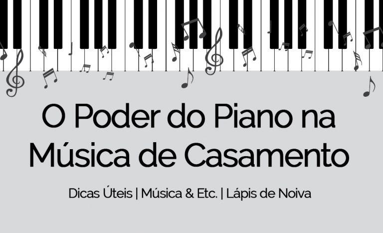 {Dicas Úteis} O poder do piano na música do casamento