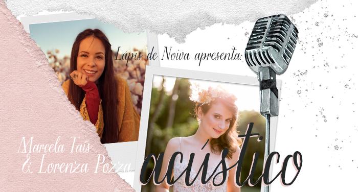 Lápis apresenta: acústico Marcela Taís & Lorenza Pozza
